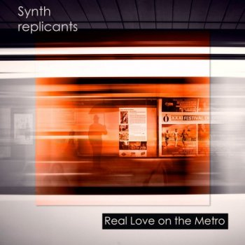 Synth replicants - Real Love on the Metro (2020) MP3
