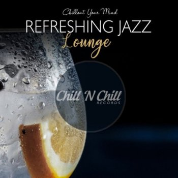 VA - Refreshing Jazz Lounge: Chillout Your Mind (2020) MP3