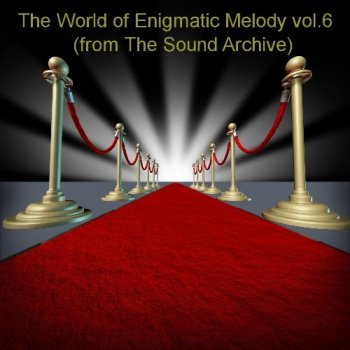 VA - The World of Enigmatic Melody vol 6 [by The Sound Archive] (2018) MP3